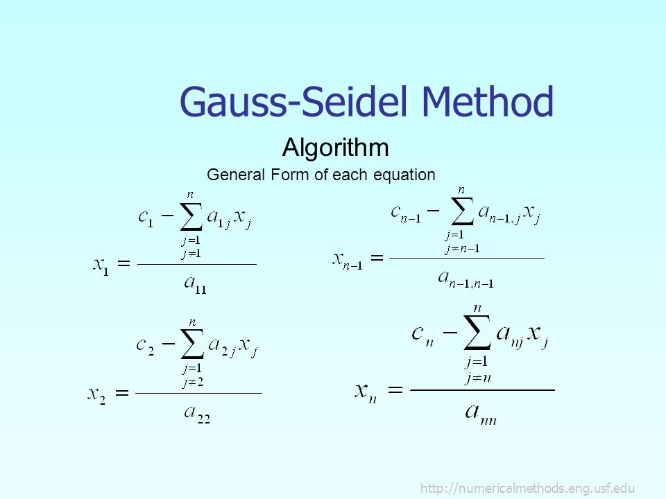 Gauss-Seidel Method Algorithm General Form of each equation