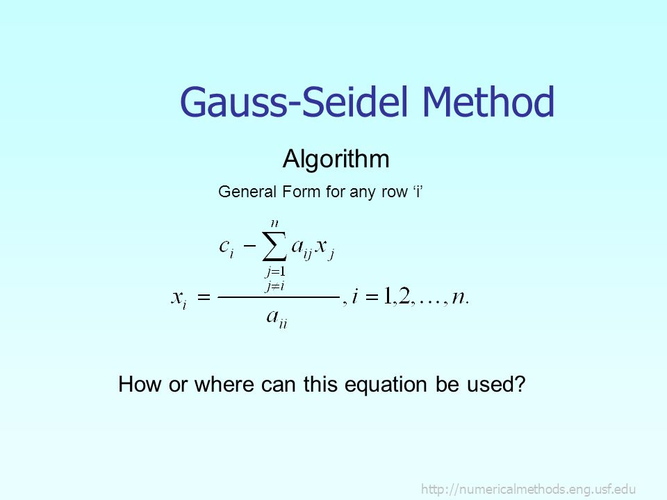Gauss-Seidel Method Algorithm General Form for any row 'i' How or where can this equation be used