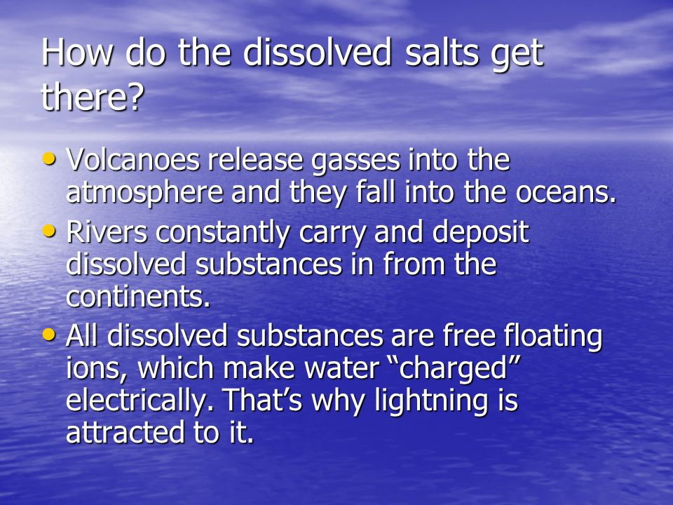 How do the dissolved salts get there.