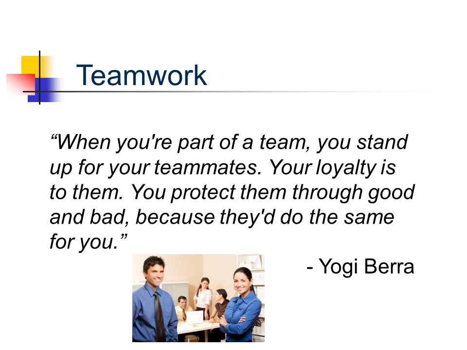 When you re part of a team, you stand up for your teammates.