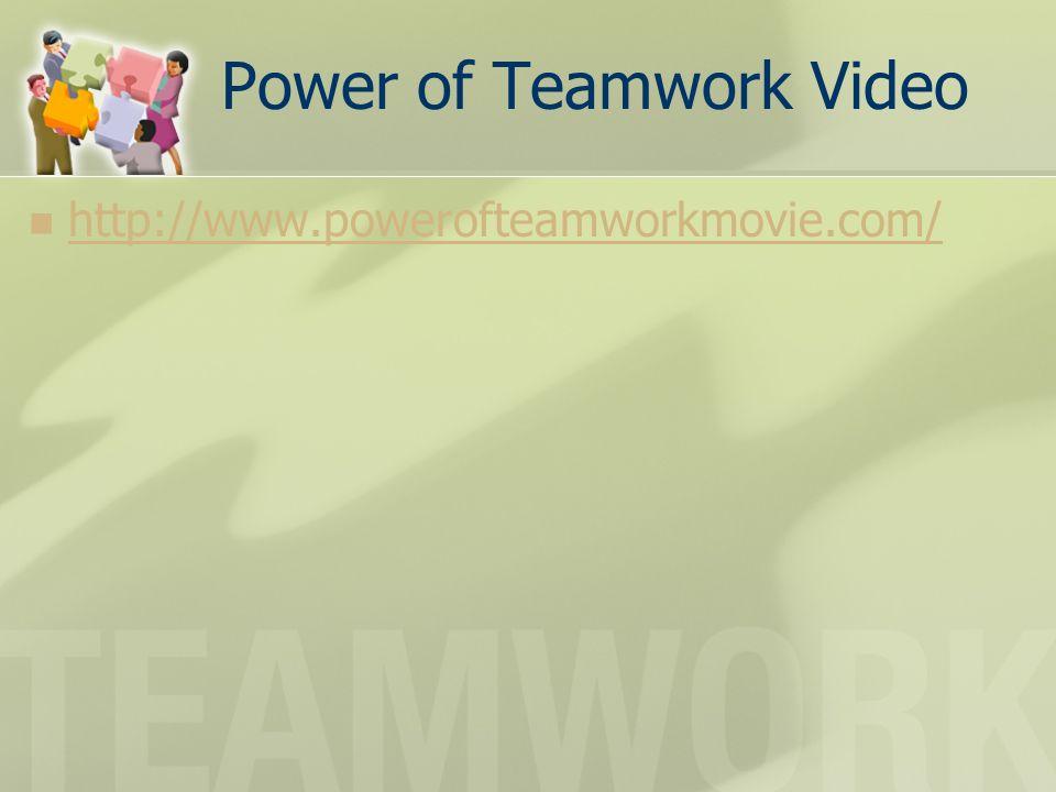Power of Teamwork Video http://www.powerofteamworkmovie.com/