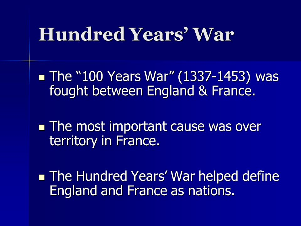 Hundred Years' War The 100 Years War ( ) was fought between England & France.