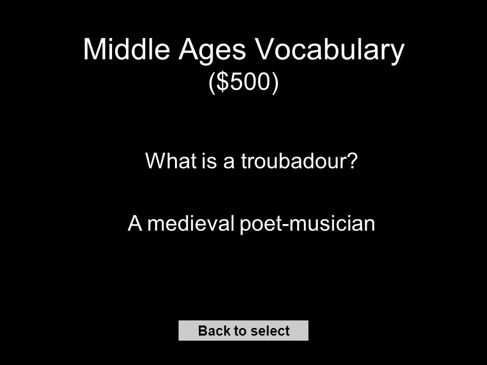 Middle Ages Vocabulary ( $400) Back to select What is a limited monarchy.