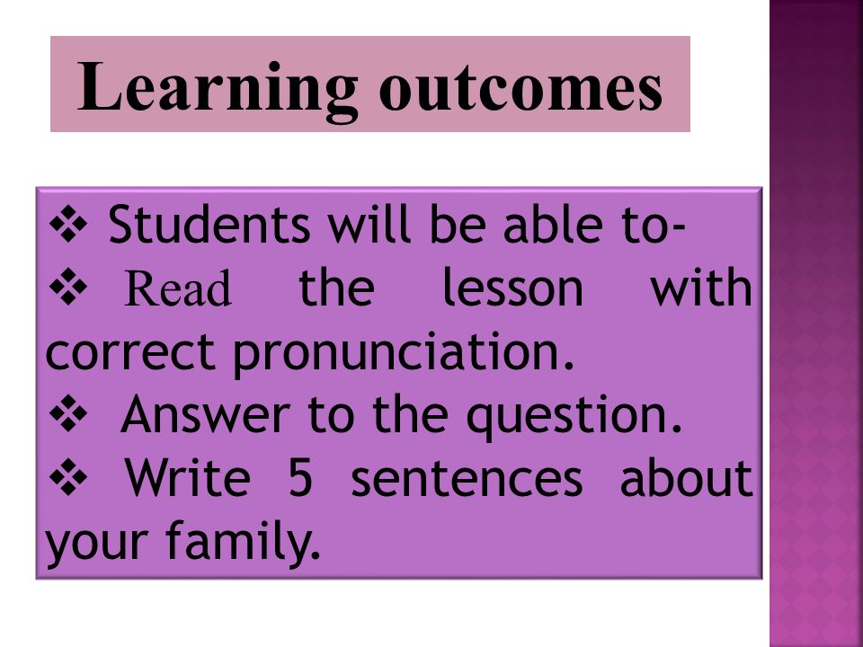 Learning outcomes  Students will be able to-  Read the lesson with correct pronunciation.