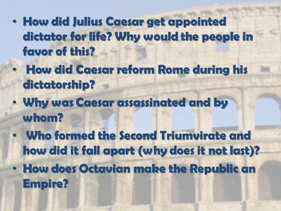 How did Julius Caesar get appointed dictator for life.