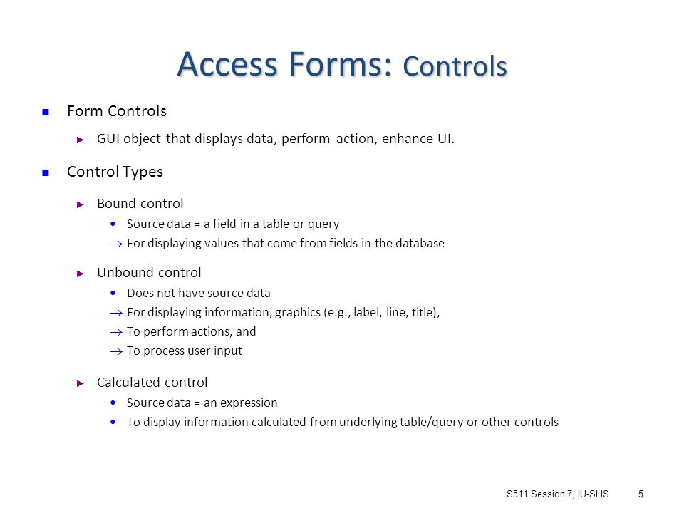 S511 Session 7, IU-SLIS 1 DB Implementation: MS Access Forms ...