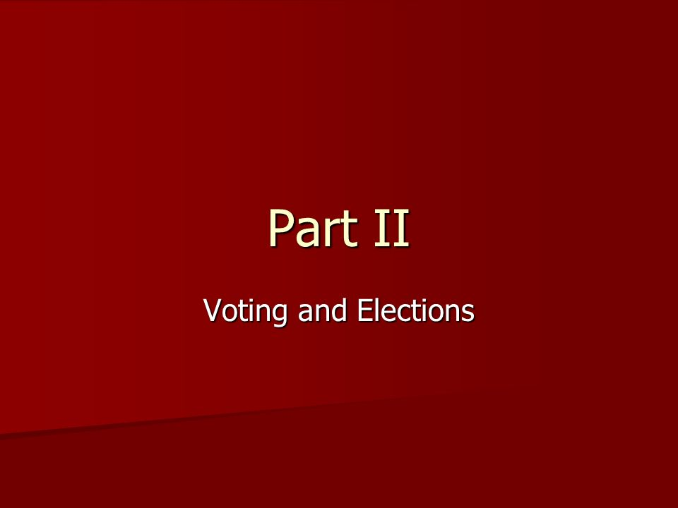 Part II Voting and Elections