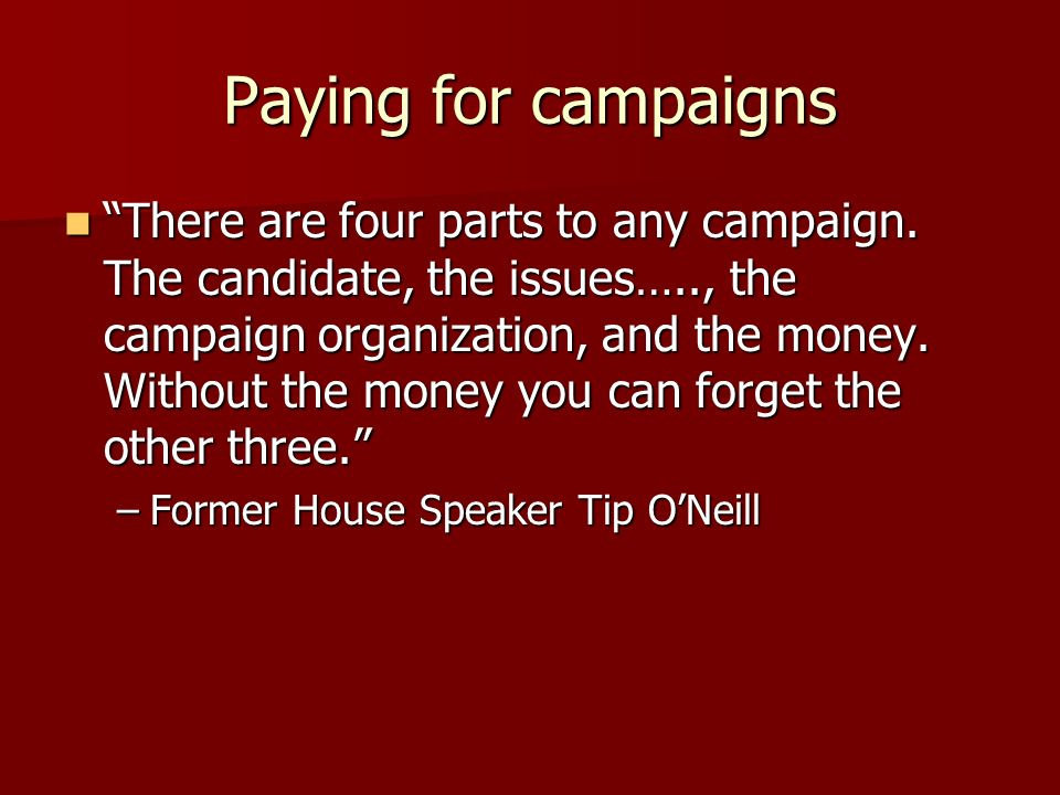 Paying for campaigns There are four parts to any campaign.