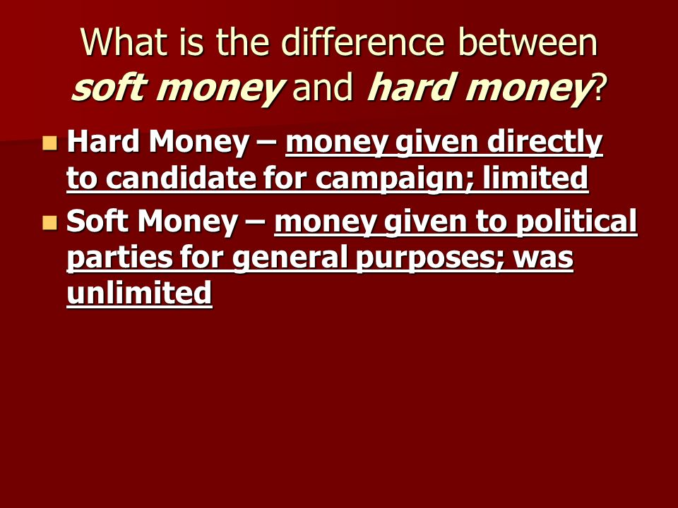 What is the difference between soft money and hard money.