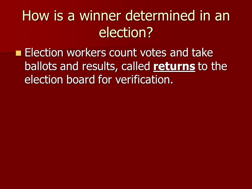 How is a winner determined in an election.