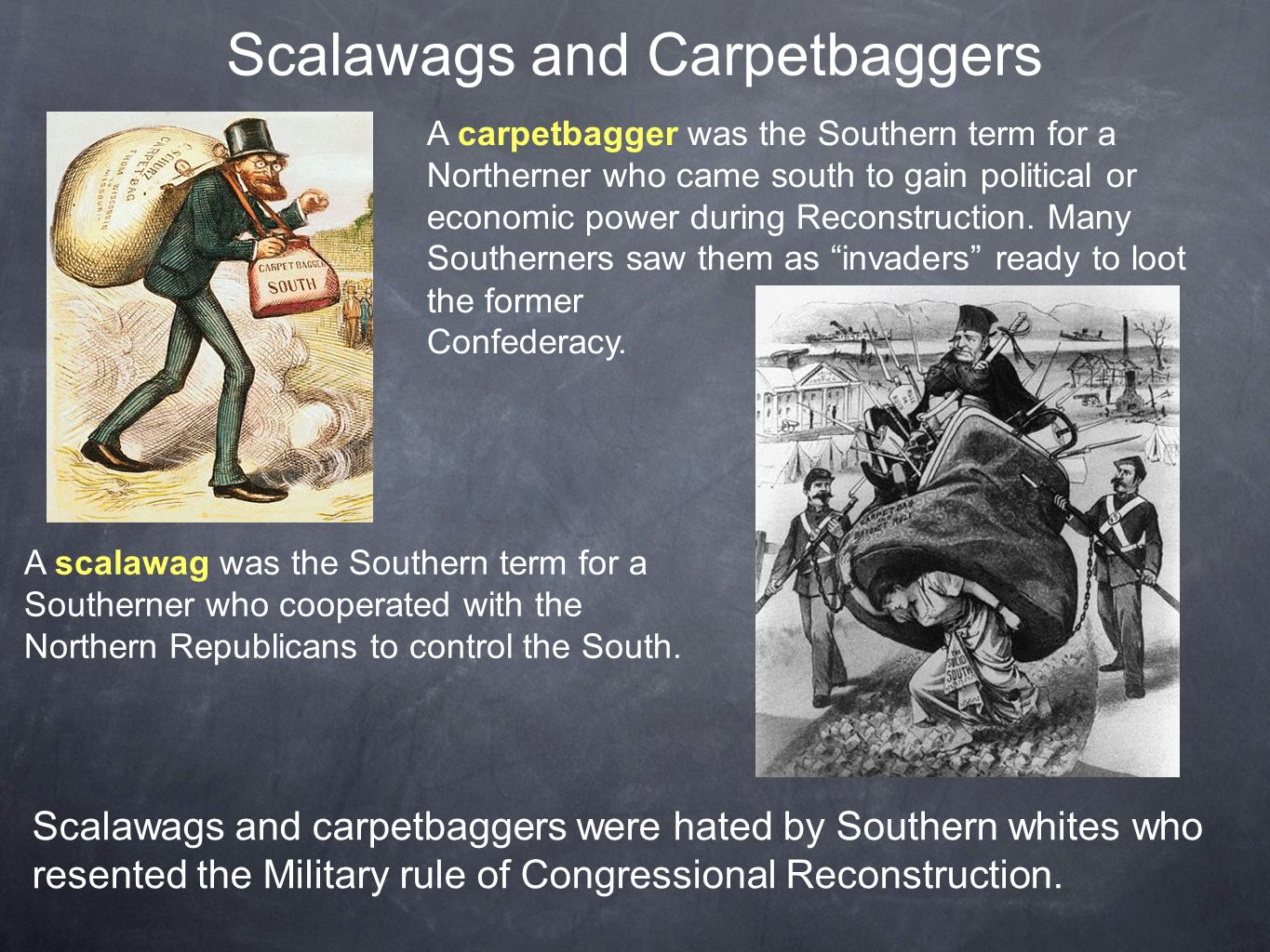 Why Did Southerners Resent Both Carpetbaggers And Scalawags