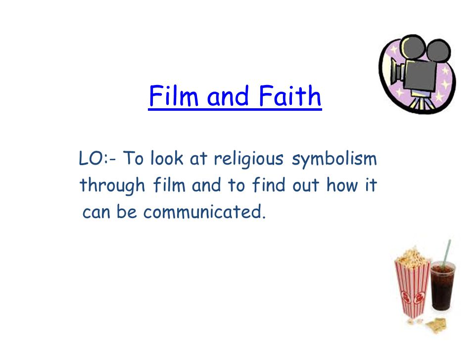 Film And Faith Lo To Look At Religious Symbolism Through Film And