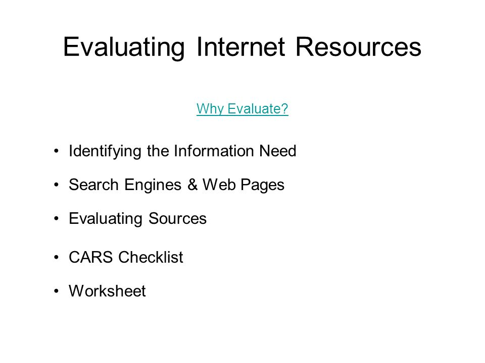 Evaluating Internet Resources Why Evaluate Identifying the – Evaluating Sources Worksheet