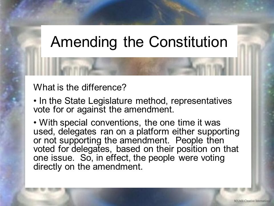 Amending the Constitution What is the difference.