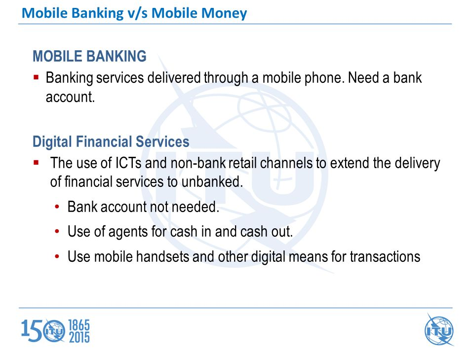 MOBILE BANKING  Banking services delivered through a mobile phone.