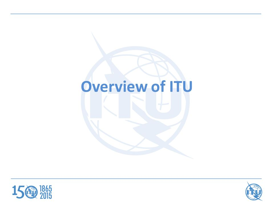 Overview of ITU