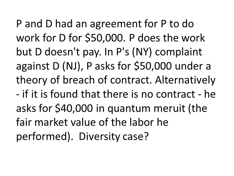 P and D had an agreement for P to do work for D for $50,000.