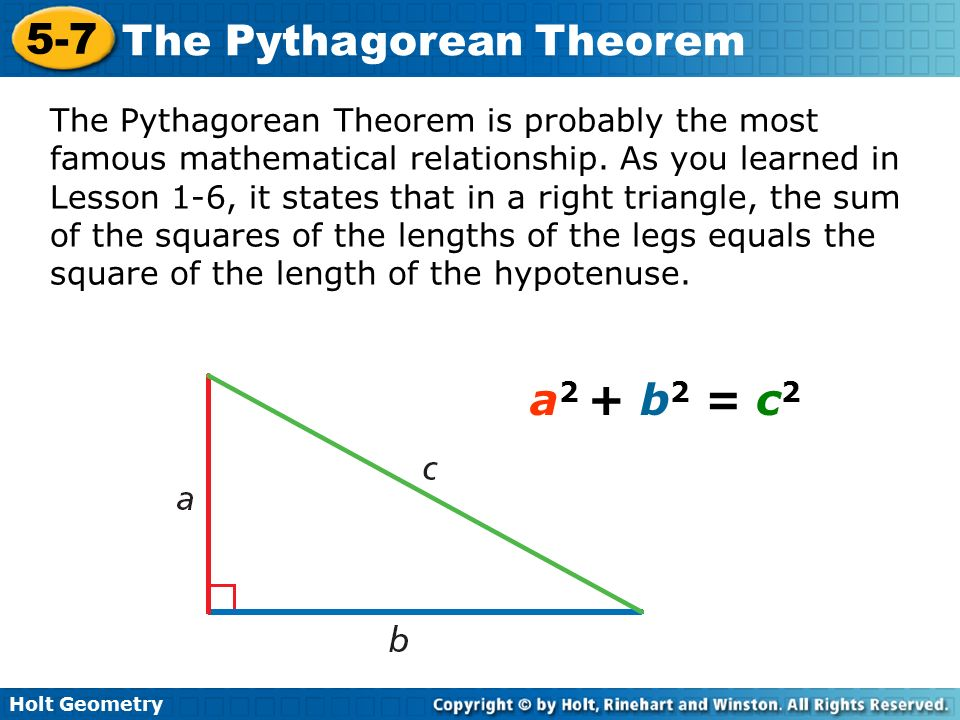 pythagorean theorem The pythagorean theorem or pythagoras' theorem is a formula relating the lengths of the three sides of a right triangle if we take the length of the hypotenuse to be c and the length of the legs to be a and b then this theorem tells us that.