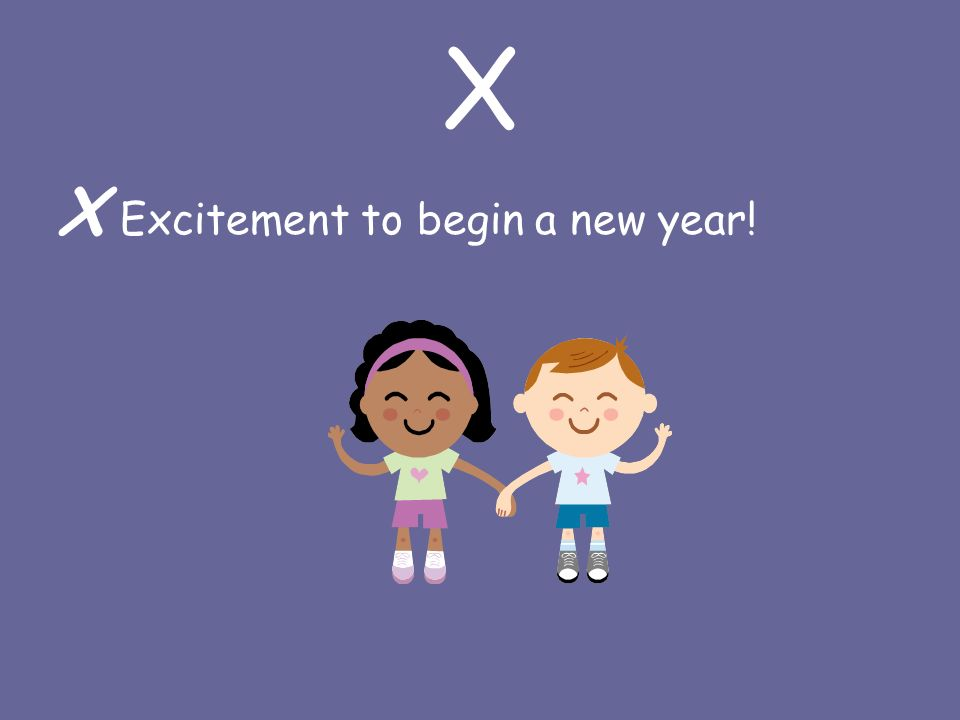 X X Excitement to begin a new year!