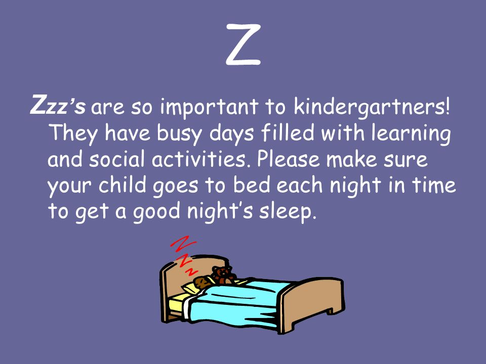 Z Z zz's are so important to kindergartners.