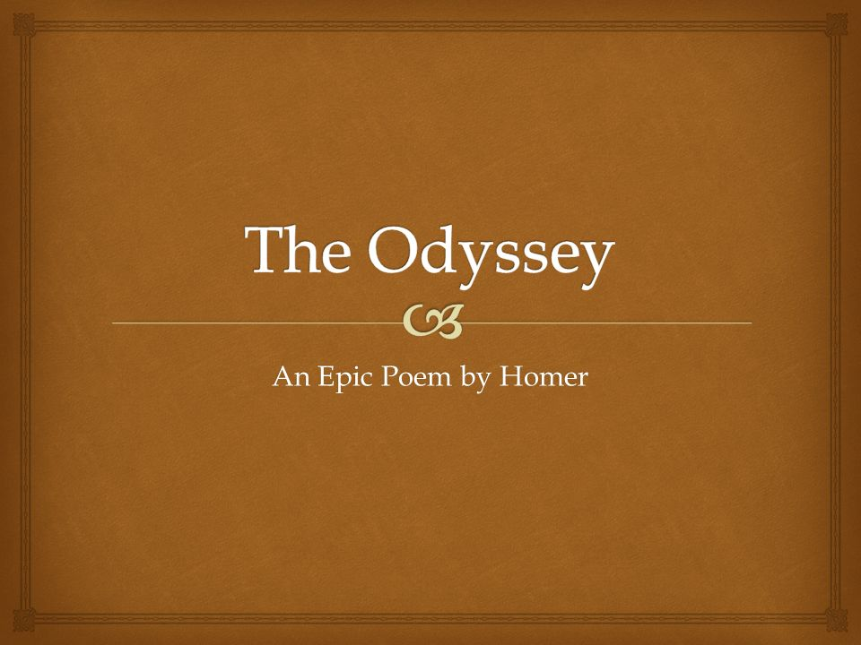 the different themes portrayed in the odyssey a poem by homer Hidden themes from homer's odyssey part of the guide to ancient greece by students in clas c101, ancient greek culture welcome to a web site that discusses some less revealed themes in the odyssey.