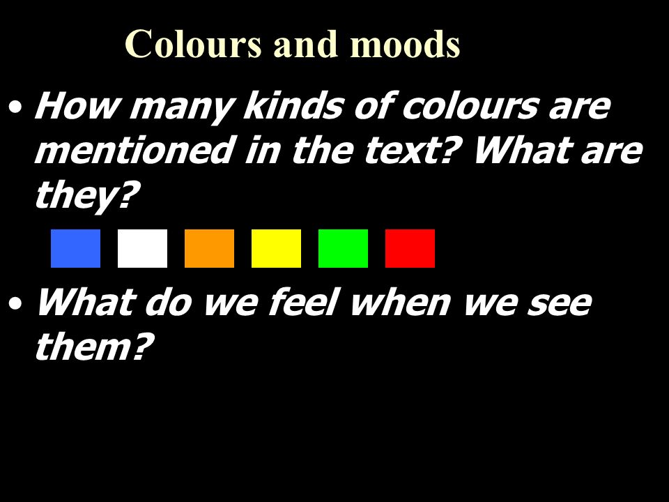 Colours and moods How many kinds of colours are mentioned in the text.