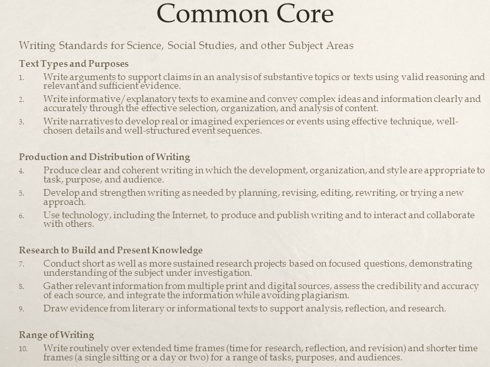 Common Core Writing Standards for Science, Social Studies, and other Subject Areas Text Types and Purposes 1.