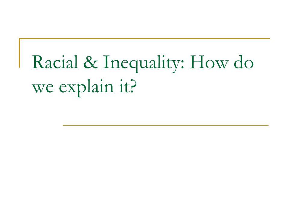 lecture six race and as class racial inequality how do we  2 racial