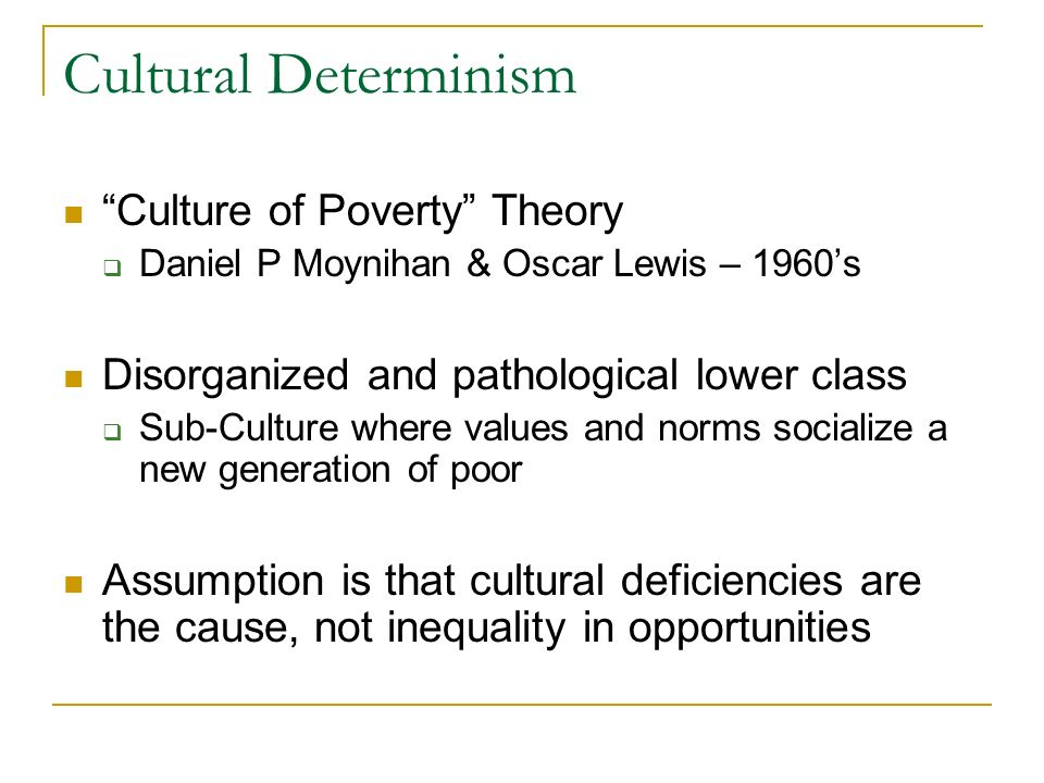 lecture six race and as class racial inequality how do we  3 cultural determinism ""