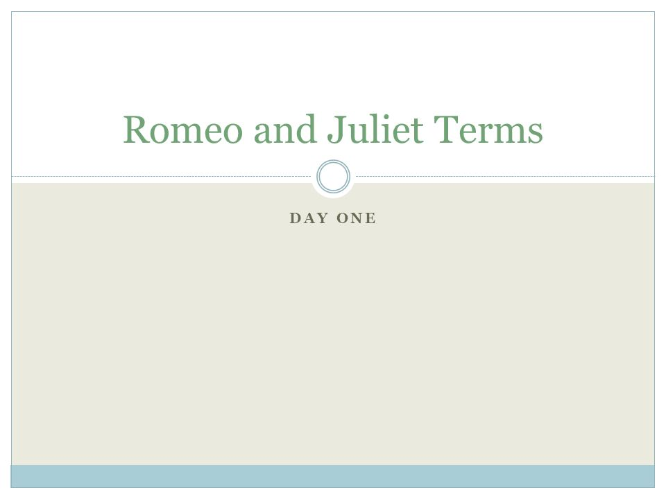 Day one romeo and juliet terms monologue a single character gives 1 day one romeo and juliet terms ccuart Image collections