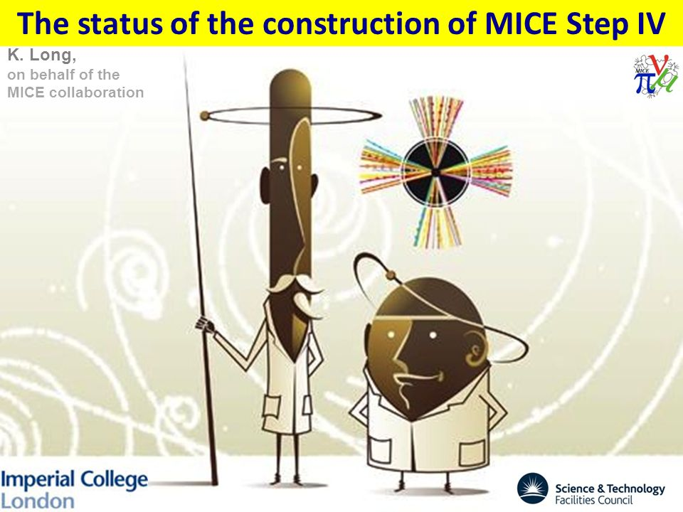 The status of the construction of MICE Step IV K. Long, on behalf of the MICE collaboration
