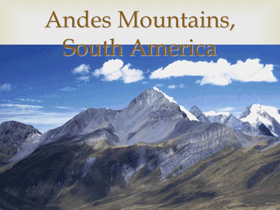  Andes Mountains, South America
