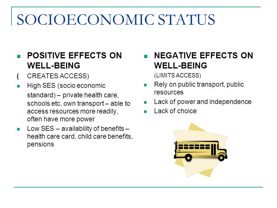 effect of socioeconomic status to education The effect of socioeconomic status, and related stress, on physical health this review is designed to investigate how socioeconomic status, and the stress related to it, can impact physical health much of the research relating to this topic focuses on how low socioeconomic status effects health.