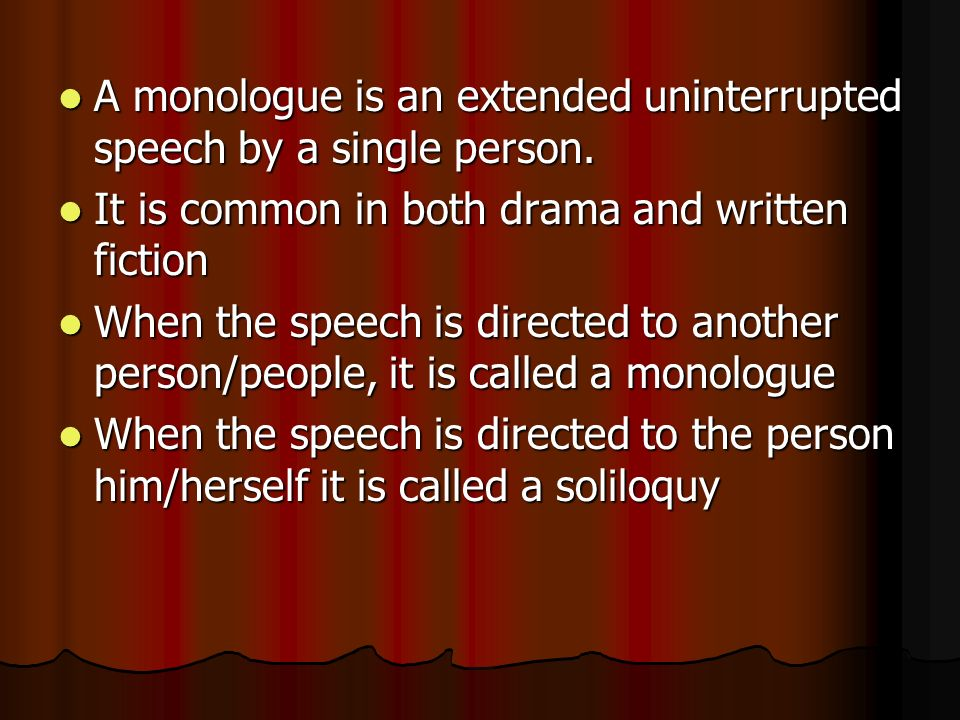 Monologues and soliloquies a monologue is an extended a monologue is an extended uninterrupted speech by a single person ccuart Image collections