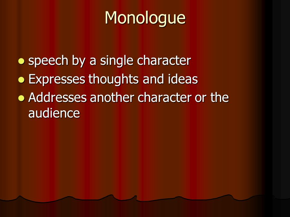Monologues and soliloquies a monologue is an extended 4 monologue speech by a single character speech by a single character expresses thoughts and ideas expresses thoughts and ideas addresses another character ccuart Image collections