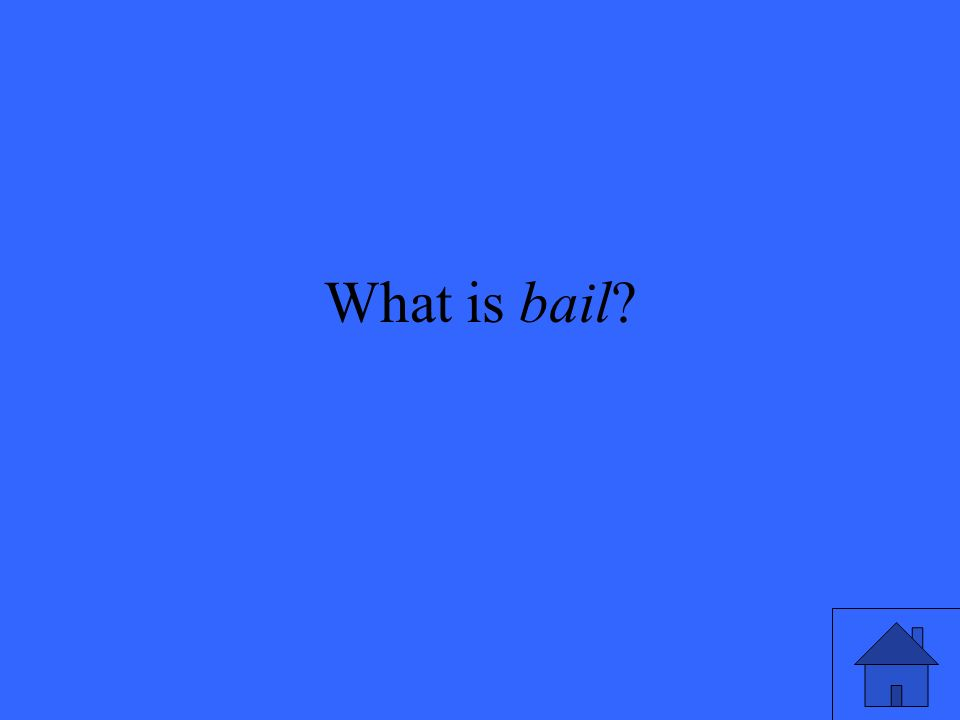 What is bail