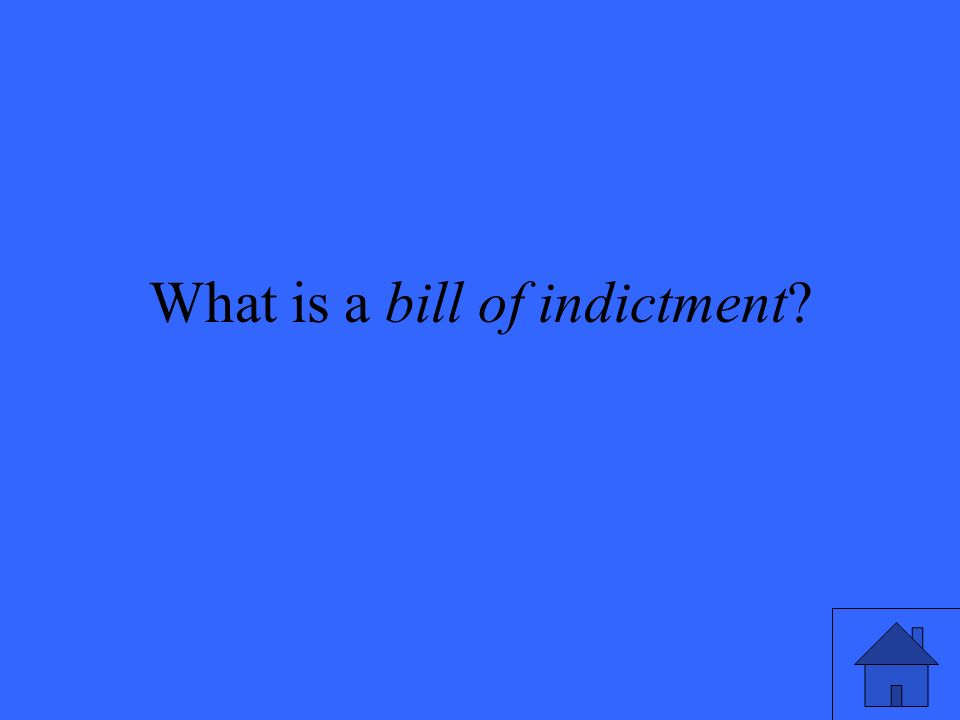 What is a bill of indictment