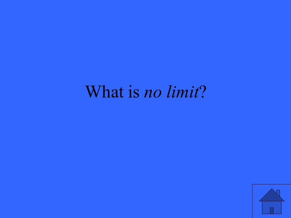 What is no limit