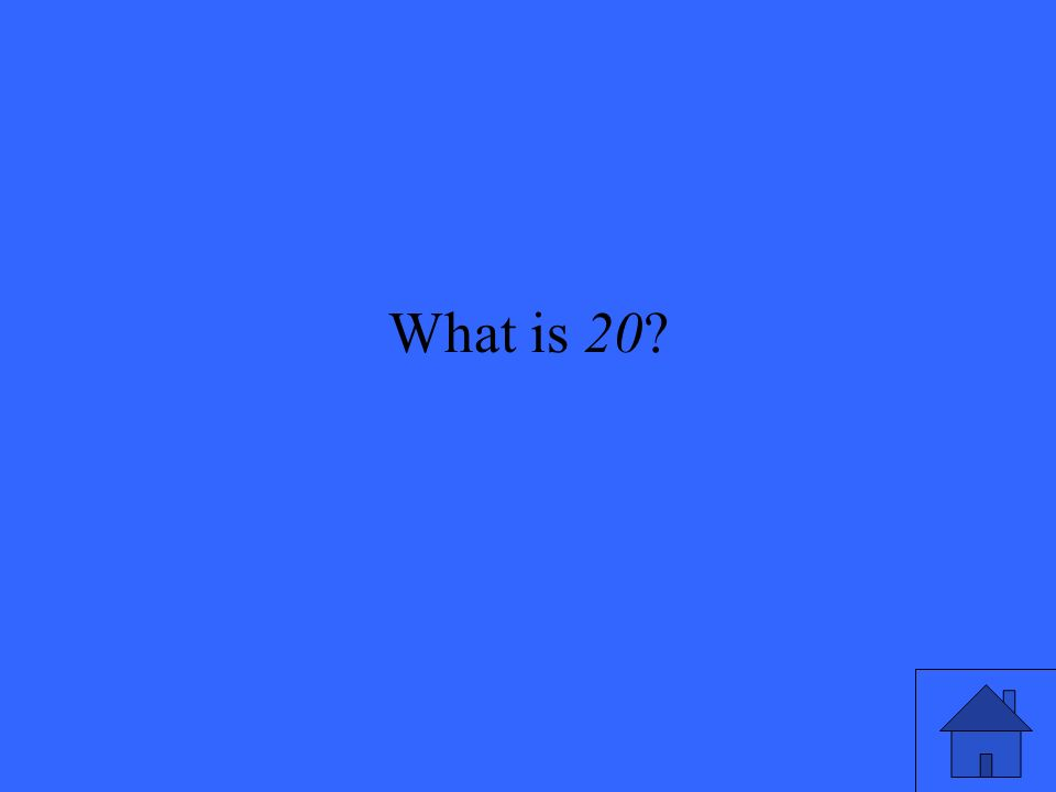 What is 20