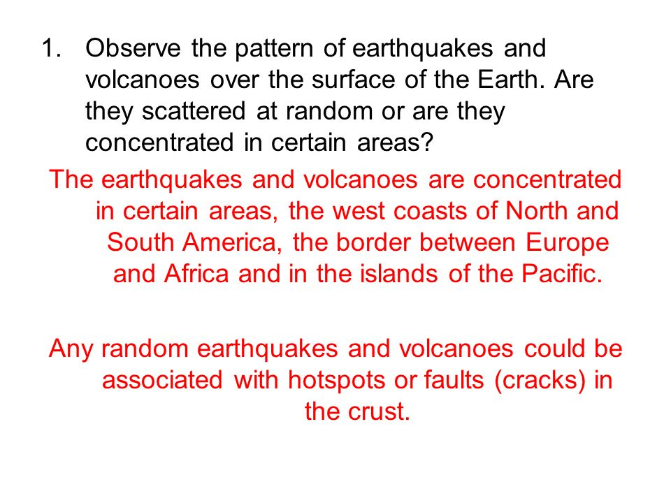 Map reading and earthquakevolcano plotting activity ppt download 3 observe the pattern of earthquakes and volcanoes over the surface of the earth are they scattered at random or are they concentrated in certain areas gumiabroncs Image collections
