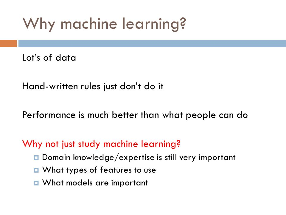 Why machine learning.
