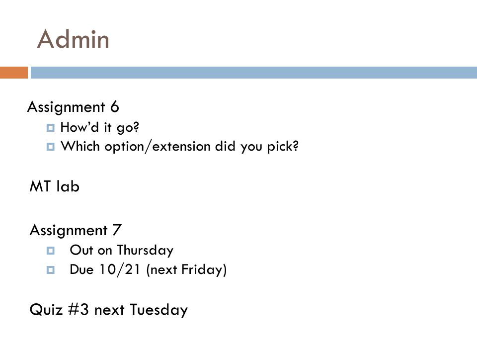Admin Assignment 6  How'd it go.  Which option/extension did you pick.