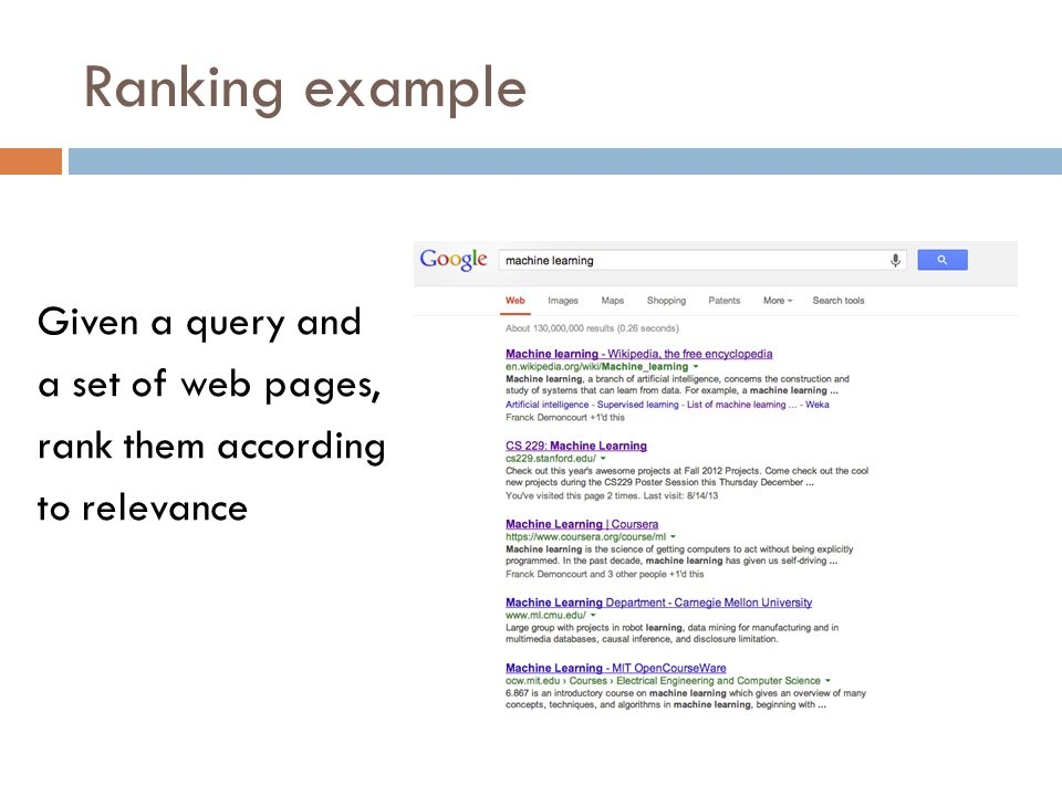 Ranking example Given a query and a set of web pages, rank them according to relevance