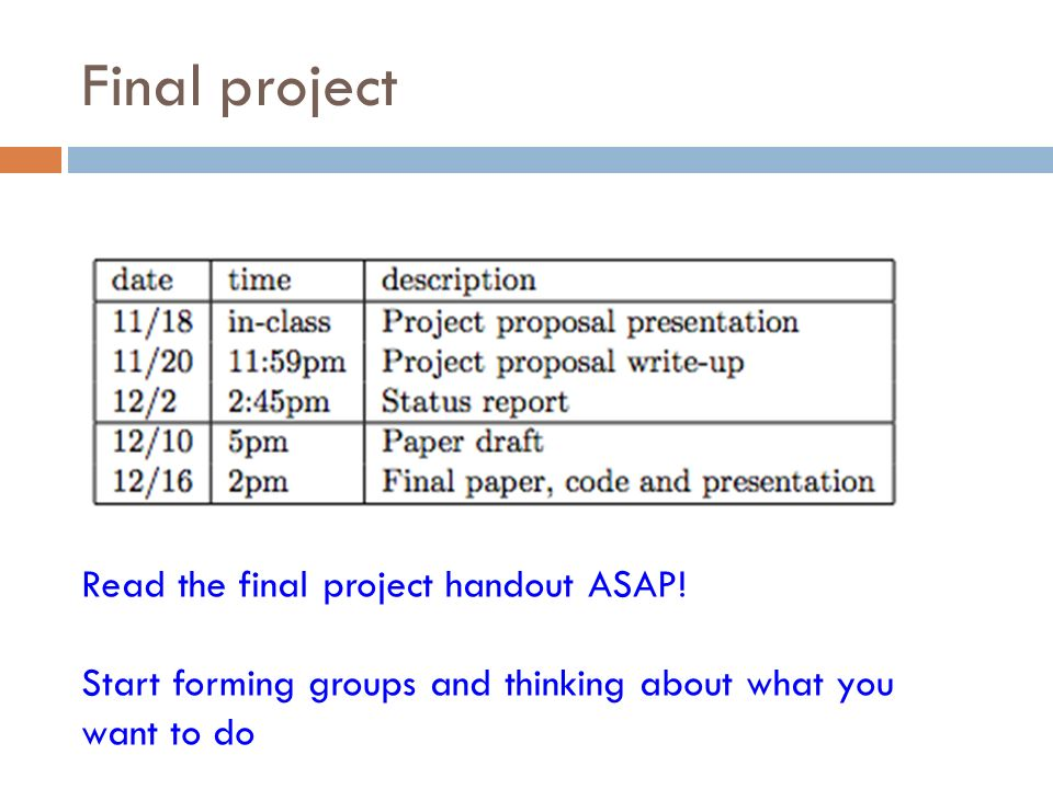 Final project Read the final project handout ASAP.