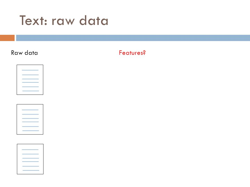 Text: raw data Raw dataFeatures