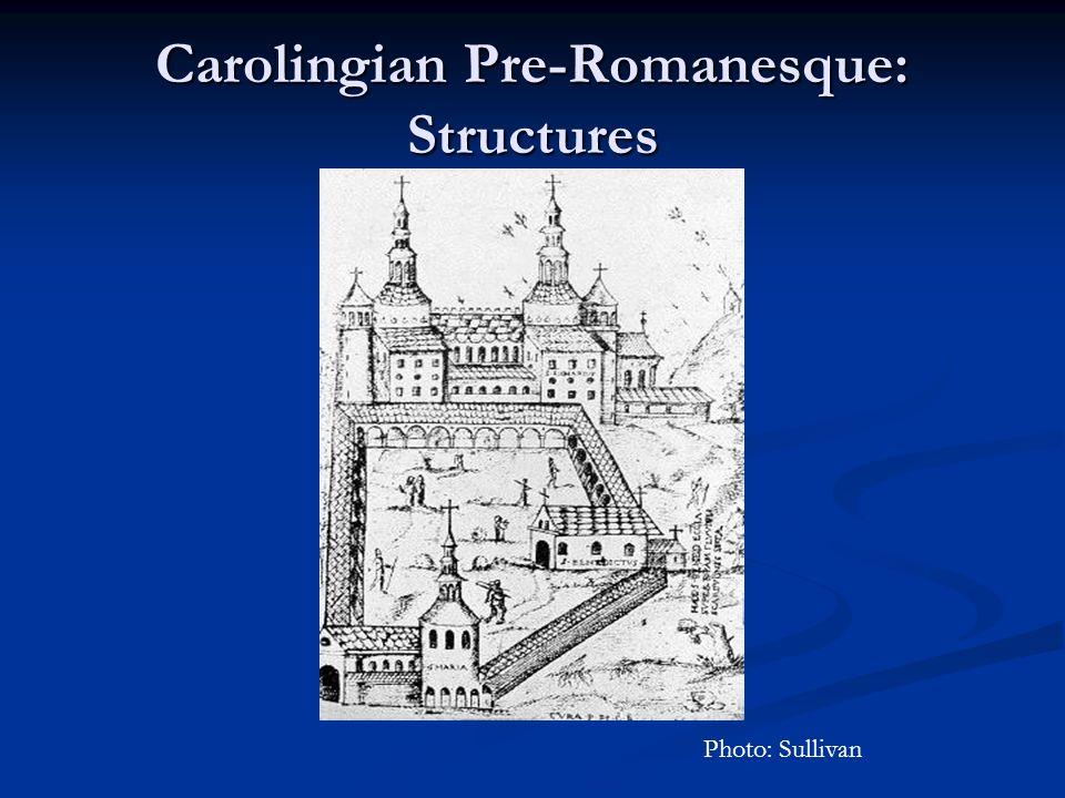 Carolingian Pre-Romanesque: Structures Photo: Sullivan
