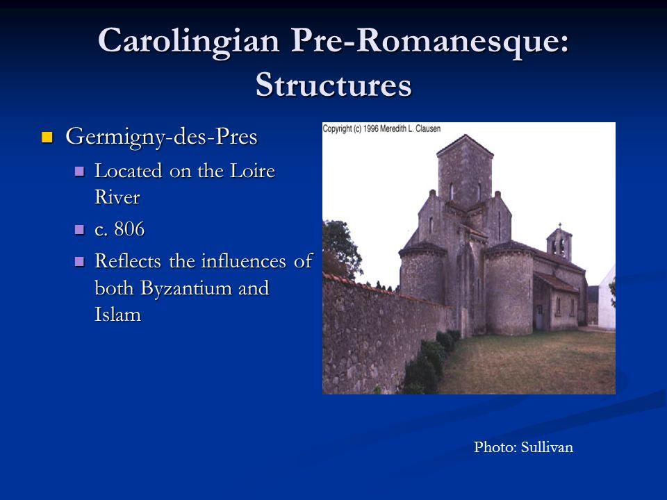Carolingian Pre-Romanesque: Structures Germigny-des-Pres Germigny-des-Pres Located on the Loire River Located on the Loire River c.