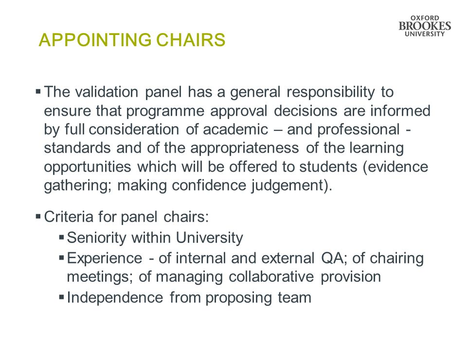 APPOINTING CHAIRS  The validation panel has a general responsibility to ensure that programme approval decisions are informed by full consideration o