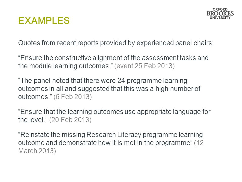 "EXAMPLES Quotes from recent reports provided by experienced panel chairs: ""Ensure the constructive alignment of the assessment tasks and the module le"