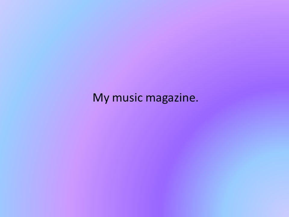My music magazine.
